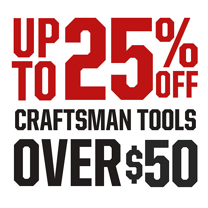 Up to 25% Off Craftsman Tools Over $50