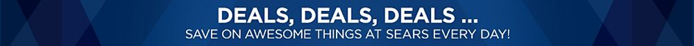 Deals.  Save on awesome things at Sears every day.