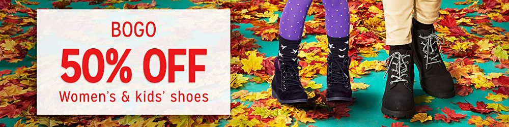 BOGO 50% off Women's & kids' shoes | 10.7-11.3