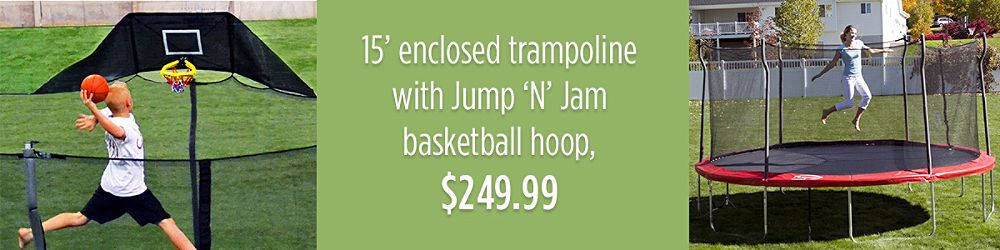15' enclosed trampoline with Jump 'N' Jam basketball hoop, $249.99