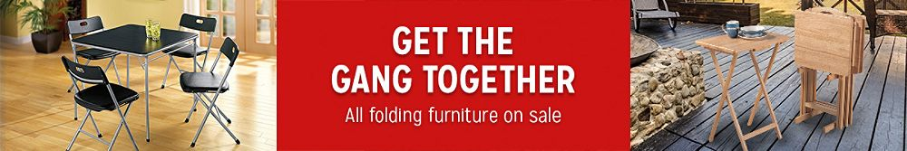 Get the Gang Together | All folding furniture on sale