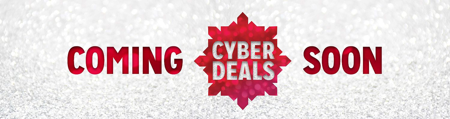 Cyber Deals Coming Soon
