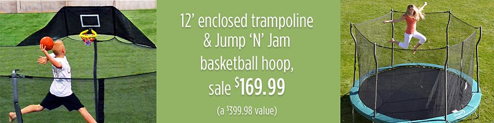 12' enclosed trampoline & Jump 'N' Jam basketball hoop, sale $169.99 (a $399.98 value)