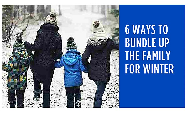 6 ways to bundle up the family for winter
