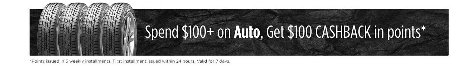 Spend $100+ Auto, get $100 cashback in points