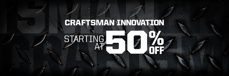 Craftsman Innovation Starting At 50% off