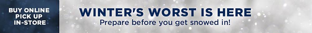 Winter's Worst is Here, Prepare Before You Get Snowed In
