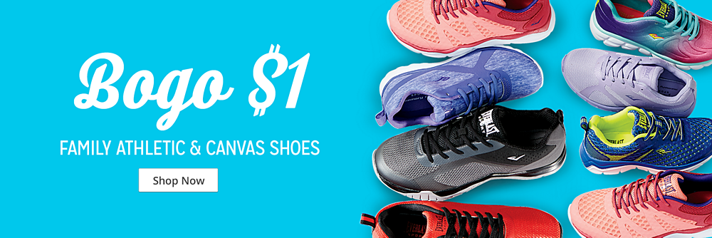 BOGO $1 family athletic and canvas shoes