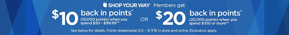Members get $10 back in points* (10,000 points) when you spend $50 or more