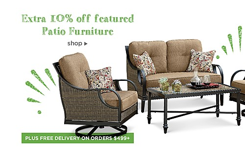 Extra 10% off featured Patio Furniture items + Free Delivery on orders $499+