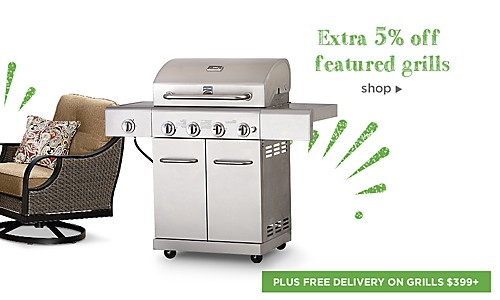 Extra 5% off featured grills + Free Delivery on grills $399+