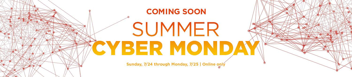 Summer Cyber Monday - Coming Soon