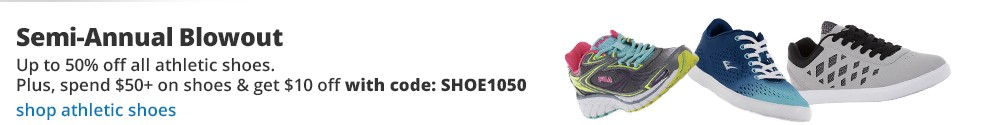 All family athletics on sale up to 50% OFF  Plus, spend $50 or more on shoes & get an extra $10 off with code: SHOE1050