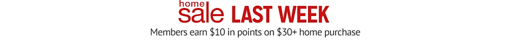 Home sale, last week members get $10 in points when they spend $30