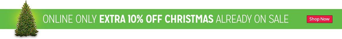 EXTRA 10% OFF CHRISTMAS ALREADY ON SALE
