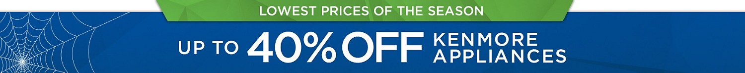Lowest Prices of the Season Up to 40% Off Kenmore Appliances