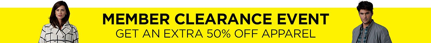 Members Clearance Event. Members get an additional 50% off Apparel