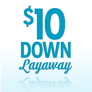 Layaway for $10 down
