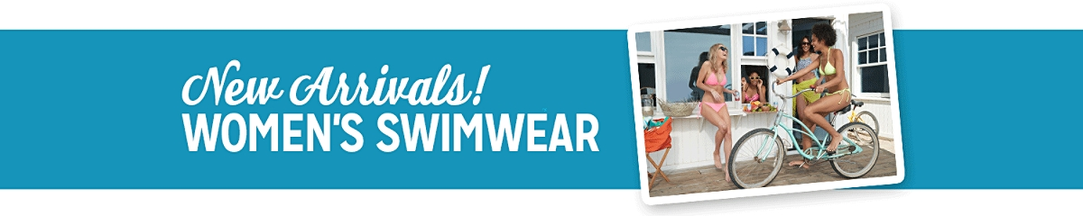 New Arrivals! WOMEN'S SWIMWEAR