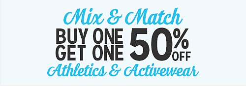 BOGO 50 activewear and shoes