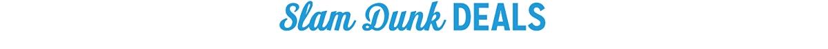 Slam Dunk Deals