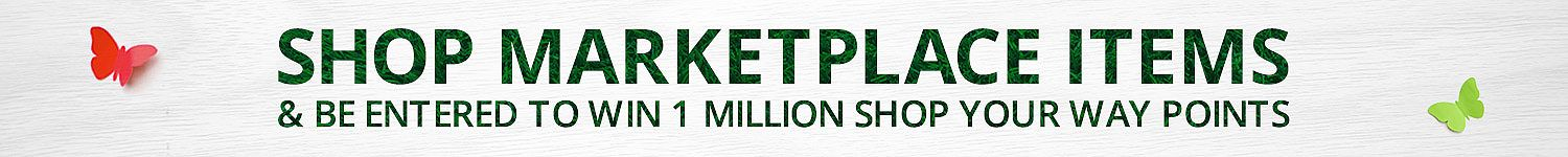 SHOP MARKETPLACE ITEMS & BE ENTERED TO WIN 1 MILLION SHOP YOUR WAY POINTS
