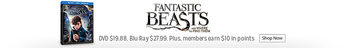 Fantastic Beasts and Where to Find Them DVD $19.88,  Blu-ray $27.99 plus, members earn $10 in points