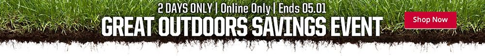 Great Outdoors Savings Event 2 Days Only Ends 5/1 Shop Now