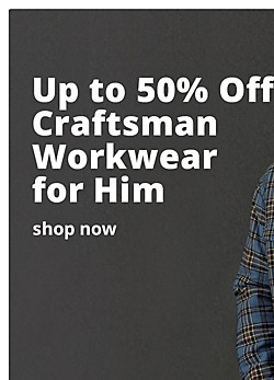 Up to 50% Off Craftsman Workwear For Him