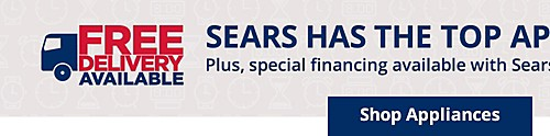 Only Sears has the top 10 appliance brands. FREE delivery available. Plus, 5% off OR up to 12 months Special financing with Sears card