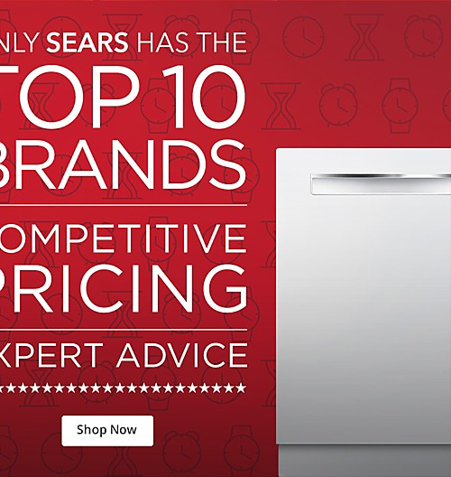 Only Sears has the top 10 Brands | Competitive Pricing | Expert Advice | Shop Now