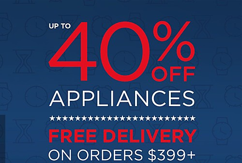 40% off appliances free delivery on orders $399 or more