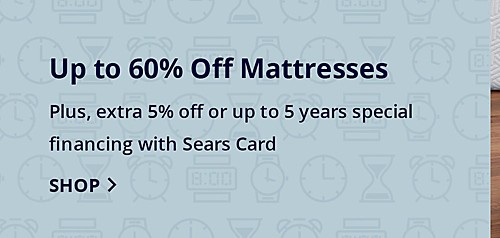 Up to 60% off Mattresses Plus, extra 5% off or up to 5 years speical financing with Sears Card Shop Now