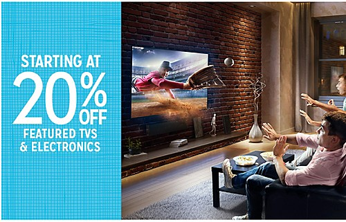 STARTING AT 20% OFF  FEATURED TVS & ELECTRONICS