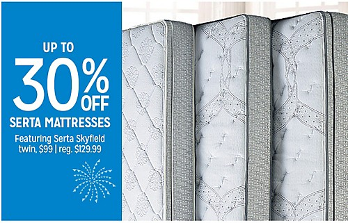 UP TO 30% OFF SERTA MATTRESSES Featuring Serta Skyfield twin $99 | reg. $129.99