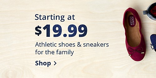 Starting at $19.99 Athletic shoes & sneakers for the family - Shop
