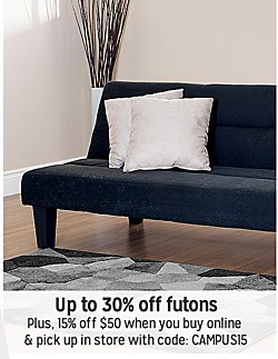 BACK TO CAMPUS | Up to 30% off futons | Plus, 15% off $50 when you buy online and pick up in store with code: CAMPUS15