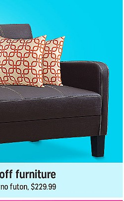 BACK TO CAMPUS | Up to 25% off furniture | Featuring Salerno futon, $229.99