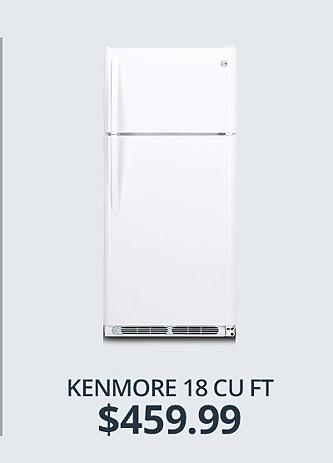 Kenmore 18 cu ft Refrigerator&#x3b; $459.99