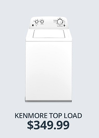 Kenmore Top Load Washer&#x3b; $349.99