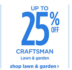 Up to 25% off Craftsman Lawn & Garden Shop Lawn & Garden