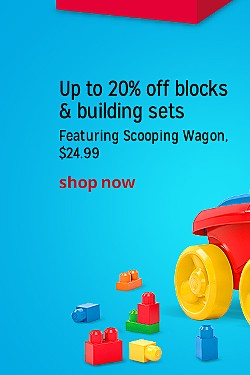 Up to 20% off blocks & building sets | Featuring Scooping Wagon, $24.99 | Shop Now