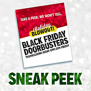 TAKE A PEEK WE WON'T TELL | Holiday BLOWOUT! | BLACK FRIDAY DOORBUSTERS | THANKSGIVING NIGHT 6PM - 2AM FRIDAY | SNEAK PEEK
