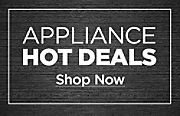 Shop Appliance Hot Deals