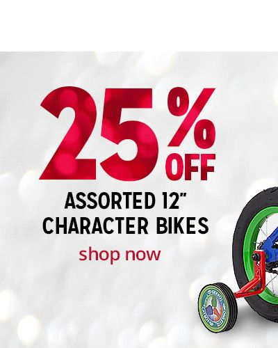 25% off assorted 12'' character bikes | shop now