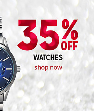 35% off watches | shop now