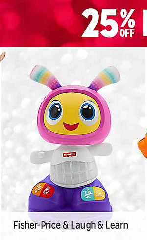 25% OFF FEATURED TOYS | Fisher-Price and Laugh & Learn toys | shop now