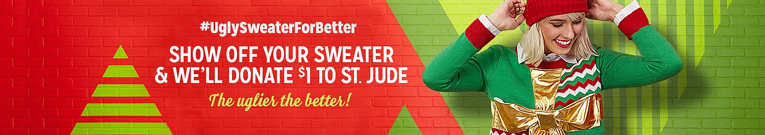 #UglySweaterForBetter | SHOW OFF YOUR SWEATER & WE'LL DONTATE $1 TO ST. JUDE | The uglier the better! | LEARN MORE