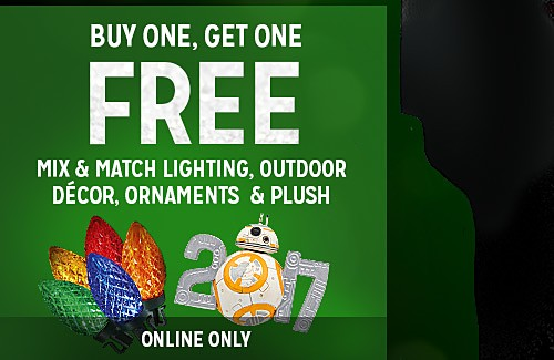 BUY ONE, GET ONE FREE MIX & MATCH LIGHTING, OUTDOOR DECOR, ORNAMENTS & PLUSH