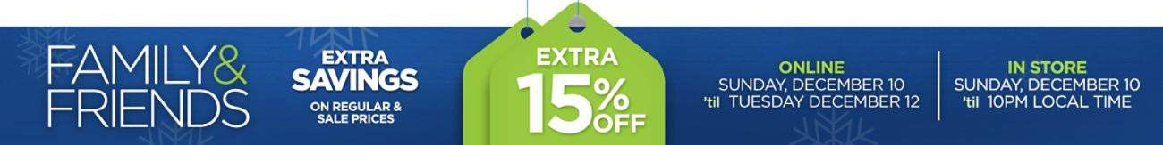Family & Friends - Extra 15% Off On Regular and Sale Prices